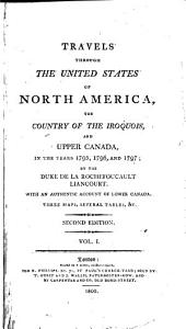 Travels through the United States of North America: the country of the Iroquois, and Upper Canada, in the years 1795, 1796, and 1797, Volume 4