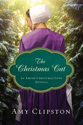 The Christmas Cat: An Amish Christmas Love Novella