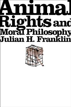 Animal Rights and Moral Philosophy PDF