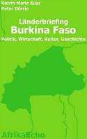 AfrikaEcho L  nderbriefing Burkina Faso   Politik  Wirtschaft  Kultur  Geschichte PDF