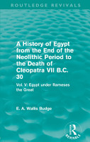 A History of Egypt from the End of the Neolithic Period to the Death of Cleopatra VII B C  30  Routledge Revivals  PDF