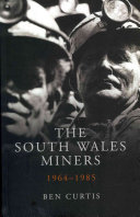 The South Wales Miners 1964-1985