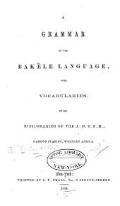A grammar of the Bakĕle language, with vocabularies