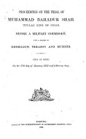 Proceedings on the Trial of Muhammad Bahadur Shah  Titular King of Delhi  Before a Military Commission Upon a Charge of Rebellion  Treason and Murder PDF