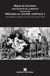 DON QUIJOTE DE LA MANCHA. CAPÍTULOS ESCOGIDOS. Segunda parte. Prólogo al lector. Capítulo 3 (texto adaptado al castellano moderno por Antonio Gálvez Alcaide)
