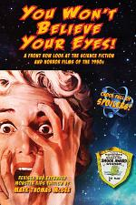 You Won't Believe Your Eyes! A Front Row Look at the Science Fiction and Horror Films of the 1950s