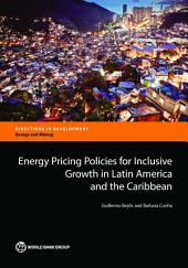 Energy Pricing Policies for Inclusive Growth in Latin America and the Caribbean