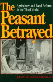 The Peasant Betrayed: Agriculture and Land Reform in the Third World
