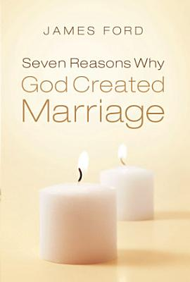 Seven Reasons Why God Created Marriage PDF