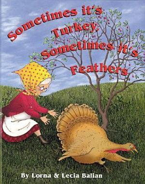 Sometimes It s Turkey  Sometimes It s Feathers