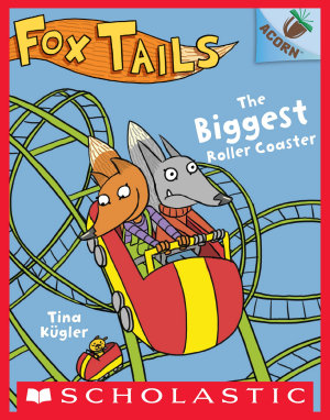 The Biggest Roller Coaster  An Acorn Book  Fox Tails  2