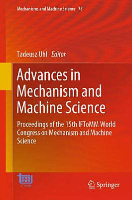 Advances in Mechanism and Machine Science