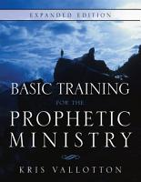 Basic Training for the Prophetic Ministry Expanded Edition PDF