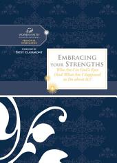 Embracing Your Strengths: Who Am I in God's Eyes? (And What Am I Supposed to Do about it?)