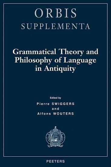 Grammatical Theory and Philosophy of Language in Antiquity PDF
