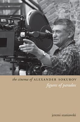 The Cinema of Alexander Sokurov PDF