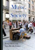 Making Music  Making Society PDF