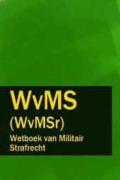 Wetboek van Militair Strafrecht - WvMS (WvMSr)