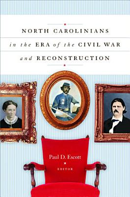 North Carolinians in the Era of the Civil War and Reconstruction PDF