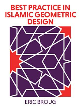 Best Practice in Islamic Geometric Design PDF