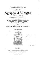 Œuvres complètes de Théodore Agrippa d'Aubigné: Le printemps. Poésies. La création. 1874