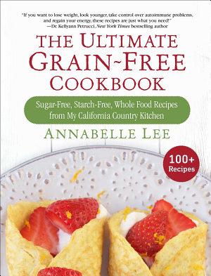 The Ultimate Grain Free Cookbook