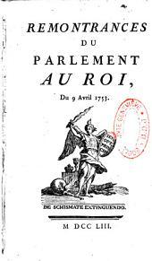 Remontrances du Parlement au Roi du 9 avril 1753 auxquelles on a joint trois autres ouvrages qui y sont relatifs