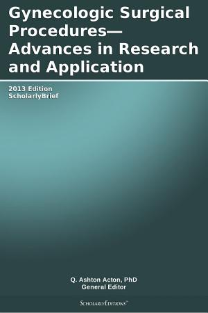 Gynecologic Surgical Procedures   Advances in Research and Application  2013 Edition PDF