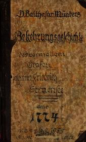 Bekehrungsgeschichte des vormaligen Grafen Johann Friderich Struensee: Mit Anmerkungen