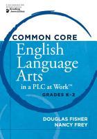 Common Core English Language Arts in a PLC at Work    Grades K 2 PDF