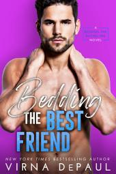 Bedding the Best Friend: Bedding the Bachelors #4