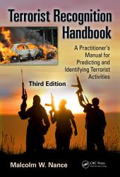 Terrorist Recognition Handbook: A Practitioner's Manual for Predicting and Identifying Terrorist Activities, Third Edition, Edition 3
