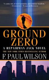 Ground Zero: A Repairman Jack Novel
