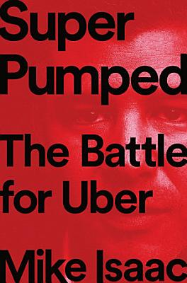 Super Pumped  The Battle for Uber