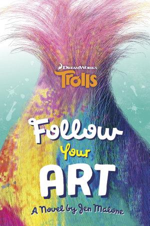 Follow Your Art  DreamWorks Trolls