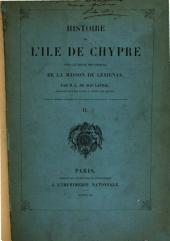 Histoire de l'île de Chypre sous le règne des princes de la maison de Lusignan: Volume2