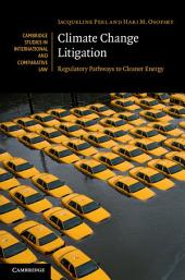 Climate Change Litigation: Regulatory Pathways to Cleaner Energy