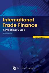 International Trade Finance: A Practical Guide (2nd Edition)