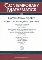 Commutative Algebra: Interactions with Algebraic Geometry : International Conference, Grenoble, France, July 9-13, 2001, Special Session at the Joint International Meeting of the American Mathematical Society and the Société Mathématique de France, Lyon, France, July 17-20, 2001