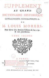 Supplément au Grand dictionnaire historique, généalogique, géographique, etc. de M. Louis Moreri, pour servir à la dernière édition de l'an 1732 et aux précédentes... [par l'abbé Claude-Pierre Goujet]