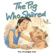 The Pig Who Shared: The Prodigal Son