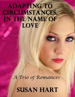 Adapting to Circumstances, In the Name of Love: A Trio of Romances