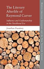 Literary Afterlife of Raymond Carver