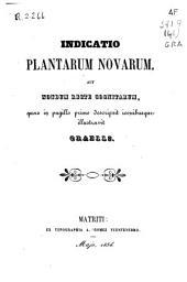 Indicatio plantarum novarum, aut nondum recte cognitrum, quas in pugillo primo descrpsit iconibusque