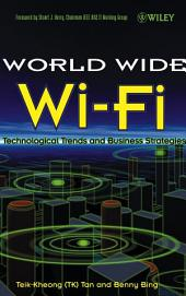 The World Wide Wi-Fi: Technological Trends and Business Strategies