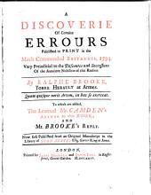 A discoverie of certaine errours published in print in the much commended Britannia, 1594: Very prejudicial to the discentes and succession of the auncient nobilitie of this realme