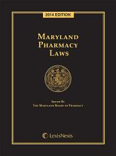 Maryland Pharmacy Laws, 2014 Edition