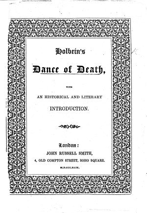 Holbein s Dance of Death  with an historical and literary introduction  by Frederick W  Fairholt   PDF