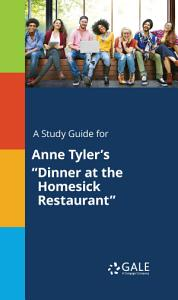 A Study Guide for Anne Tyler s  Dinner at the Homesick Restaurant  Book