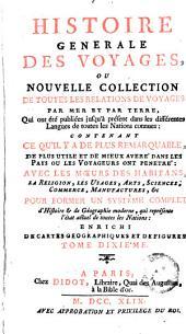 Histoire generale des voyages, ou Nouvelle collection de toutes les relations de voyages par mer et par terre, 10: qui ont été publiés jusqu'à présent dans les differéntes langues de toutes les nations connues, Volume22